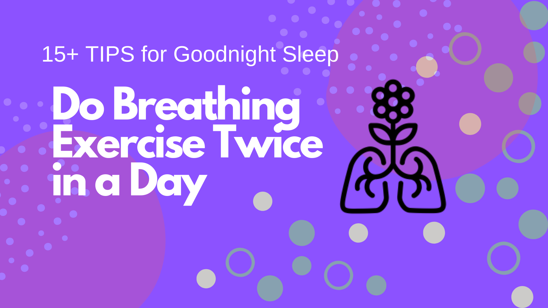 Do Breathing Exercise Twice in a Day
