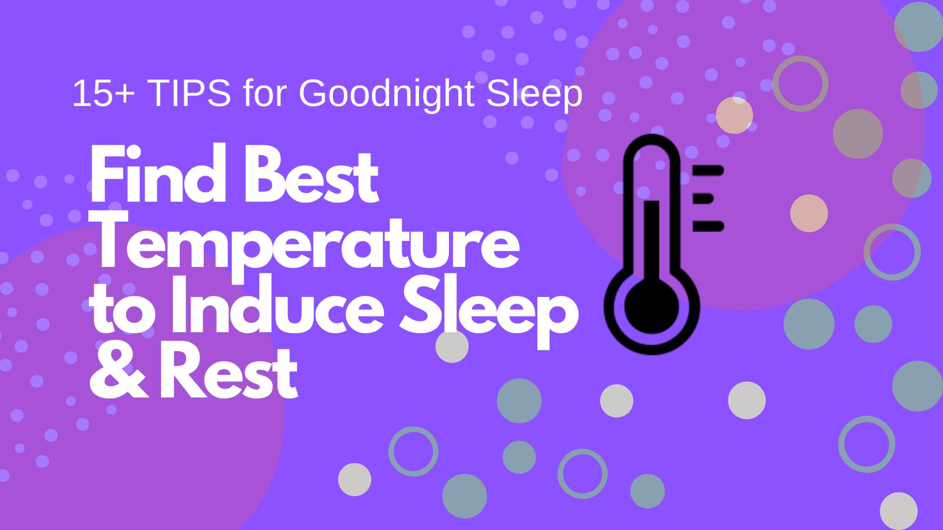 Find Best Temperature to Induce Rest