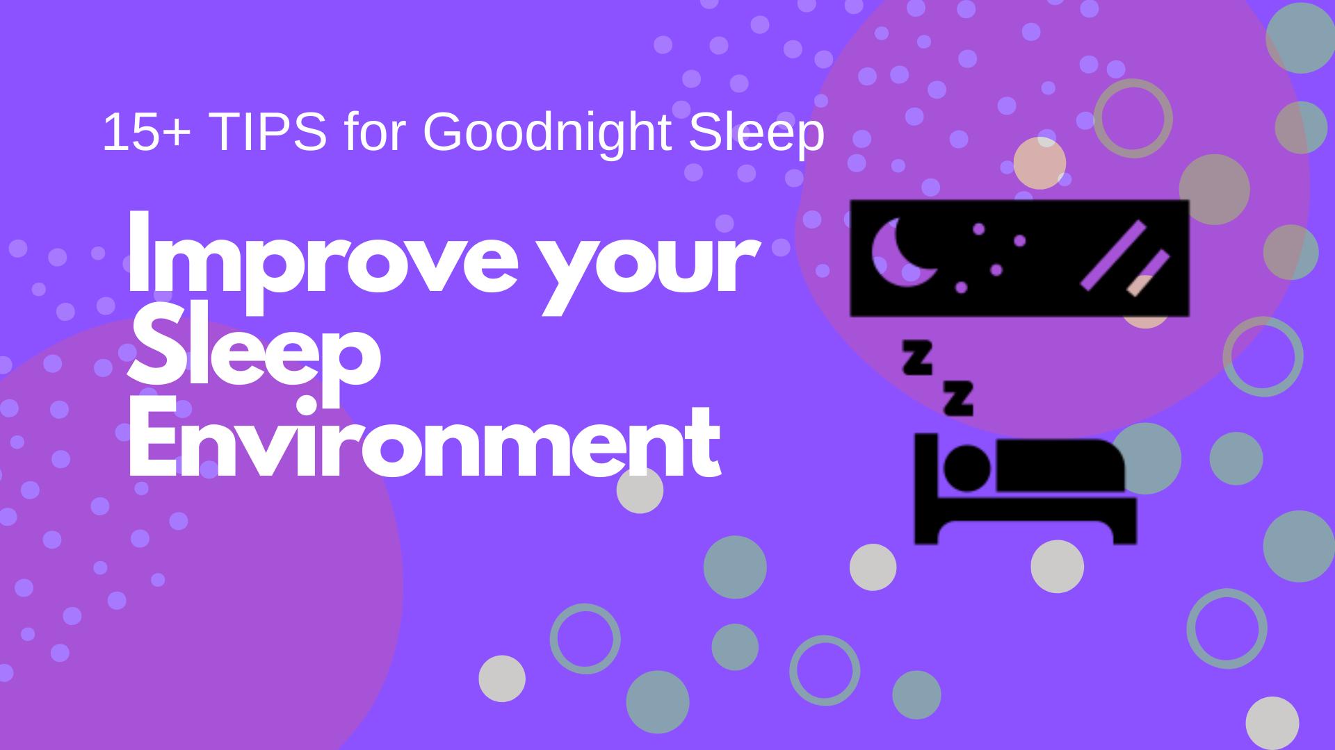 Improve your Sleeping Environment